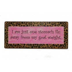 I am just one stomach flu away from my goal weight...