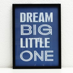 Bild mit Rahmen: Dream big, little one