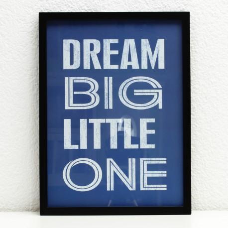 Bild mit Rahmen: Dream big, little one