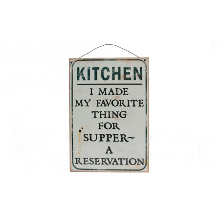 Blechschild: Kitchen - I made my favorite thing for supper - a reservation