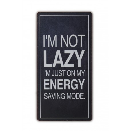 I'm not lazy. I'm just in my energy saving mode