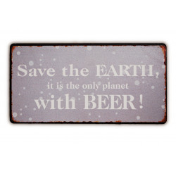 Magnet: Save the earth. It is the only planet with beer!