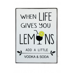 When life gives you lemons add a little Vodka & Soda