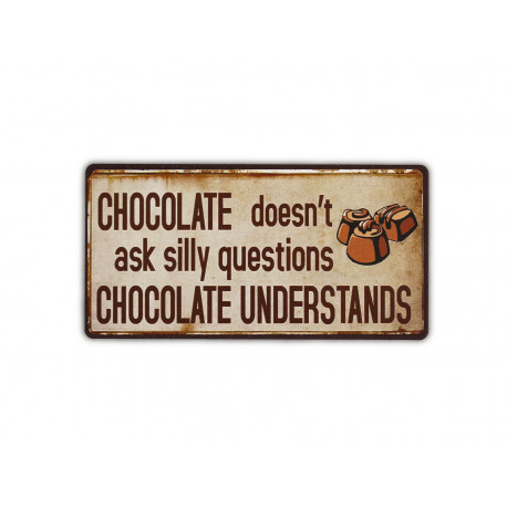 Magnet: Chocolate doesn't ask silly questions, chocolate understands