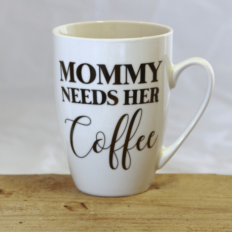 "Tasse: ""Mommy needs her coffee"""