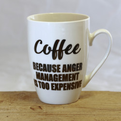 "Tasse: ""Coffee - Because anger management is too expensive"""