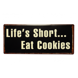 Blechschild: Life's Short... eat cookies