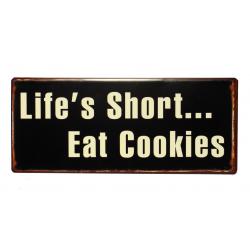 Blechschild: Life's Short... eat cookies