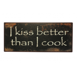 Blechschild: I kiss better t han I cook
