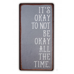 "Kühlschrankmagnet mit dem Spruch ""It's okay to not be okay all the time"""