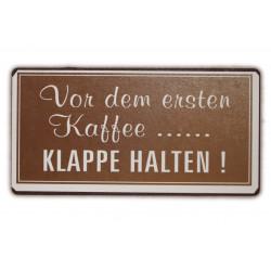 """Kühlschrankmagnet mit dem Spruch """"Vor dem ersten Kaffee...... Klappe halten!"""""""