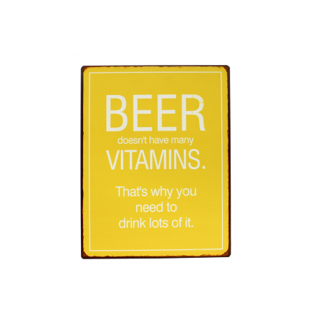 Blechschild: Beer doesn't have many vitamins. That's why you need to drink lots of it