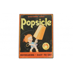 Blechschild: Everybody likes Popsicle - Refreshing - Easy To Eat
