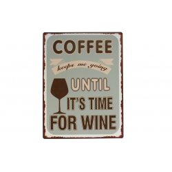 Blechschild: Coffee keeps me going - until it's time for wine