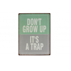 Blechschild: Don't grow up - it's a trap