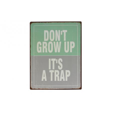 Blechschild: Don't grow up - it's a trap