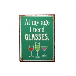 Schild: At my age I need glasses