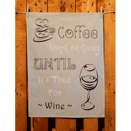 Küchentuch: Coffee keeps me going until it's time for wine
