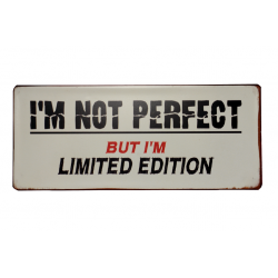 Blechschild: I'm not perfect - But I'm limited edition