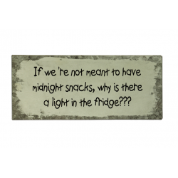Blechschild: If we're not meant to have midnight snacks, why is there a light in the fridge???