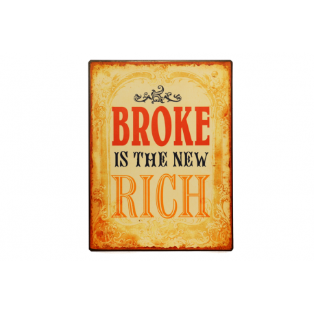 Blechschild: Broke is the new rich