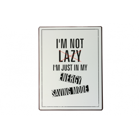 Blechschild: I'm not lazy. I'm just in my energy saving mode