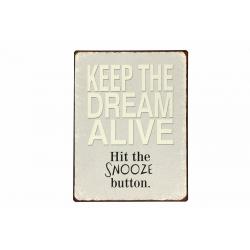 Blechschild: Keep the dream alive - hit the snooze button