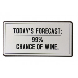 Magnet: Today's forecast: 99% chance of wine