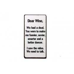 Magnet: Dear Wine, we had a deal...
