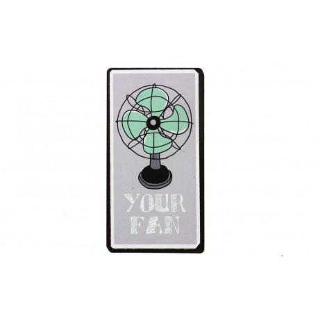 Magnet: Your Fan!
