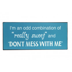 "Blechschild: I am an odd combination of ""really sweet"" and ""Don't mess with me"""