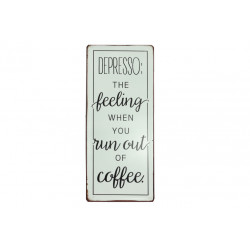 Blechschild: Depresso: The feeling when you run out of coffee.