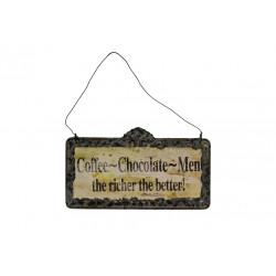 Blechschild: Coffee - Chocolate - Men - the richter the better!