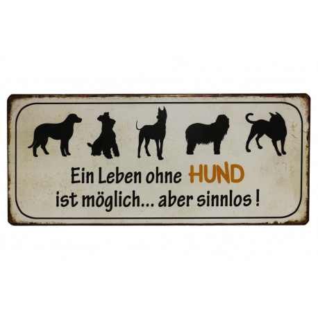 blechschild ein leben ohne hund ist m glich aber sinnlos plus minus shop. Black Bedroom Furniture Sets. Home Design Ideas