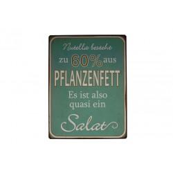 Blechschild: Nutella besteht zu 60% aus Pflanzenfett - Es ist also quasi ein Salat