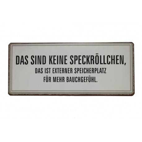 Blechschild: If people are talking about you behind your back, then just fart!