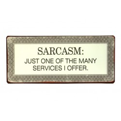 Blechschild: Sarcasm: Just one of the many services I offer