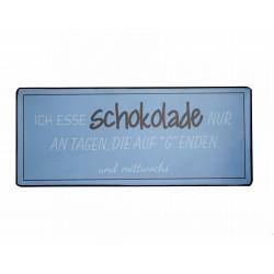 """Blechschild: Ich esse Schokolade nur an Tagen, die auf """"G"""" enden. Und mittwochs."""