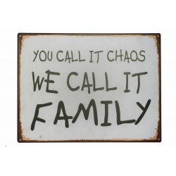 You call it chaos. We call it family