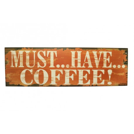Holzschild: Must... Have... Coffee...