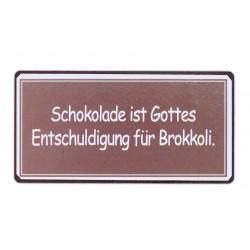 Schokolade ist Gottes Entschuldigung für Brokkoli