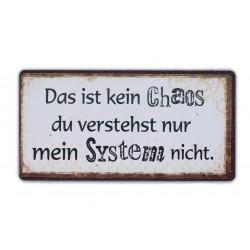 Das ist kein Chaos - du verstehst nur mein System nicht