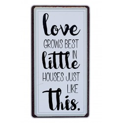 Love grows best in little houses just llike this
