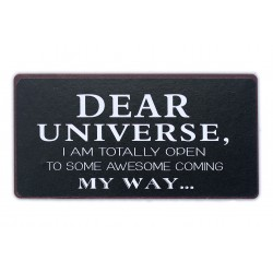 Dear Universe, I am totally open to some awesome coming my way...